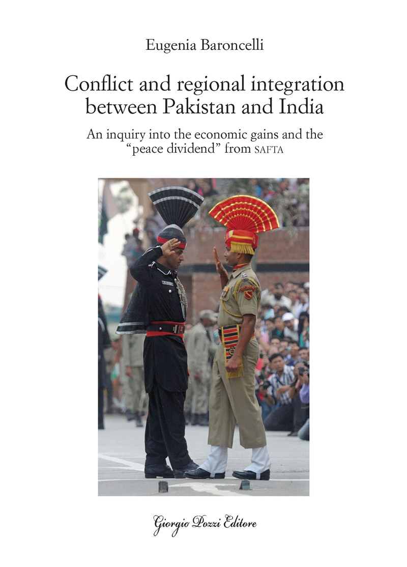 Conflict and regional integration between Pakistan and India. An inquiry into the economic gains and the